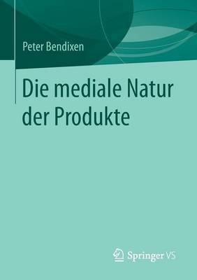 Die Mediale Natur Der Produkte