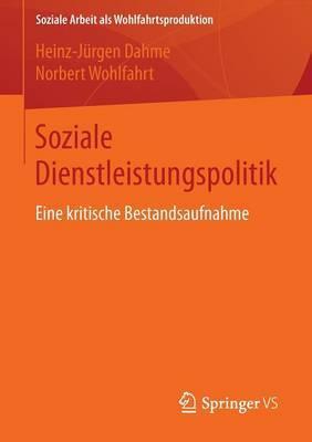 Soziale Dienstleistungspolitik: Eine Kritische Bestandsaufnahme