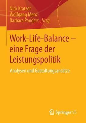 Work-Life-Balance - Eine Frage Der Leistungspolitik: Analysen Und Gestaltungsansatze