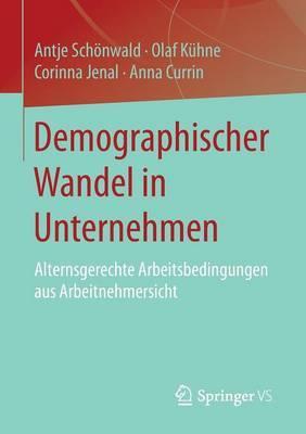 Demographischer Wandel in Unternehmen: Alternsgerechte Arbeitsbedingungen Aus Arbeitnehmersicht