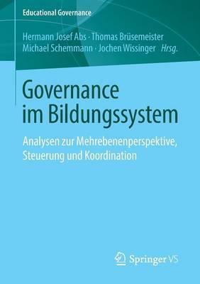 Governance Im Bildungssystem: Analysen Zur Mehrebenenperspektive, Steuerung Und Koordination