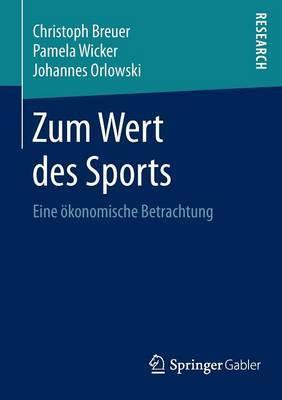 Zum Wert Des Sports: Eine Okonomische Betrachtung