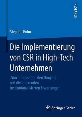 Die Implementierung Von Csr in High-Tech Unternehmen: Zum Organisationalen Umgang Mit Divergierenden Institutionalisierten Erwartungen