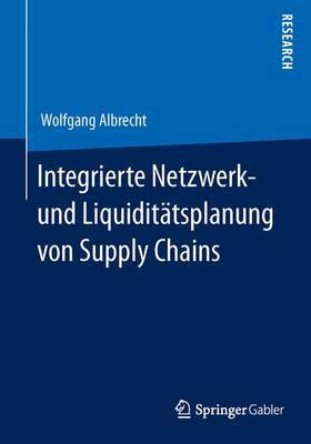 Integrierte Netzwerk- Und Liquiditatsplanung Von Supply Chains