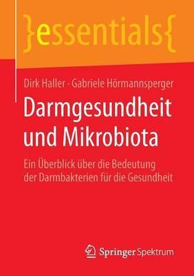 Darmgesundheit Und Mikrobiota: Ein  berblick  ber Die Bedeutung Der Darmbakterien F r Die Gesundheit