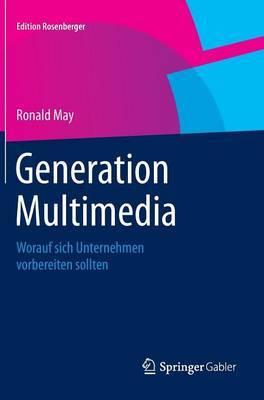 Generation Multimedia: Worauf Sich Unternehmen Vorbereiten Sollten