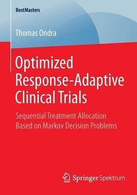 Optimized Response-Adaptive Clinical Trials: Sequential Treatment Allocation Based on Markov Decision Problems