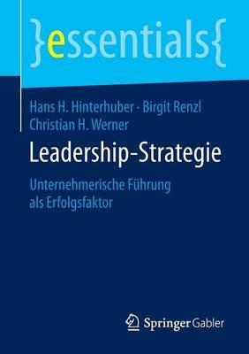 Leadership-Strategie: Unternehmerische Fuhrung ALS Erfolgsfaktor