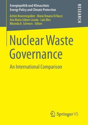 Nuclear Waste Governance: An International Comparison