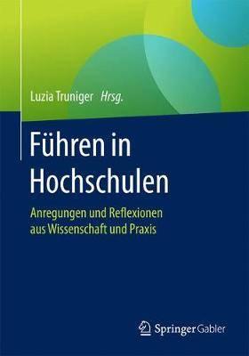 F hren in Hochschulen: Anregungen Und Reflexionen Aus Wissenschaft Und Praxis