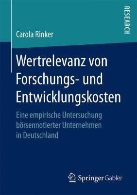 Wertrelevanz Von Forschungs- Und Entwicklungskosten: Eine Empirische Untersuchung Boersennotierter Unternehmen in Deutschland