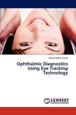Ophthalmic Diagnostics Using Eye Tracking Technology