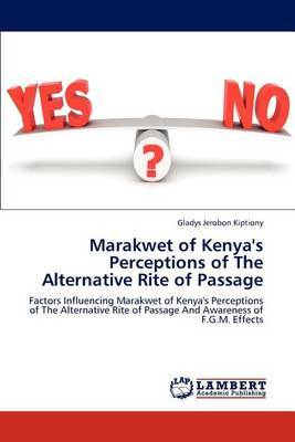 Marakwet of Kenya's Perceptions of the Alternative Rite of Passage
