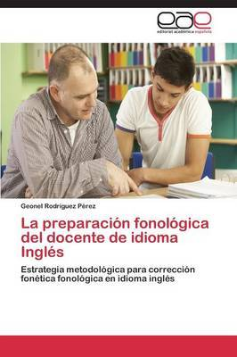 La Preparacion Fonologica del Docente de Idioma Ingles