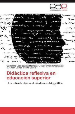 Didactica Reflexiva En Educacion Superior