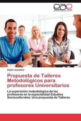 Propuesta de Talleres Metodologicos Para Profesores Universitarios