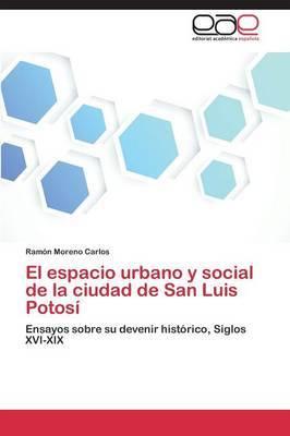 El Espacio Urbano y Social de La Ciudad de San Luis Potosi