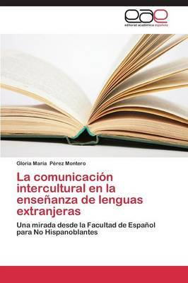 La Comunicacion Intercultural En La Ensenanza de Lenguas Extranjeras