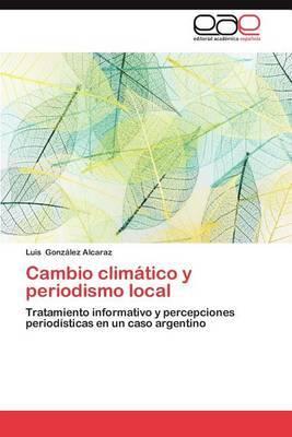 Cambio Climatico y Periodismo Local