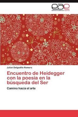 Encuentro de Heidegger Con La Poesia En La Busqueda del Ser