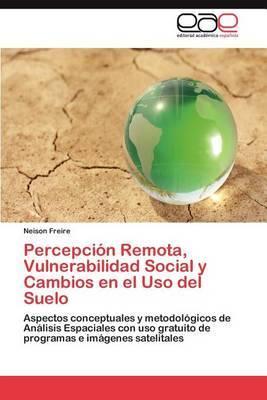 Percepcion Remota, Vulnerabilidad Social y Cambios En El USO del Suelo