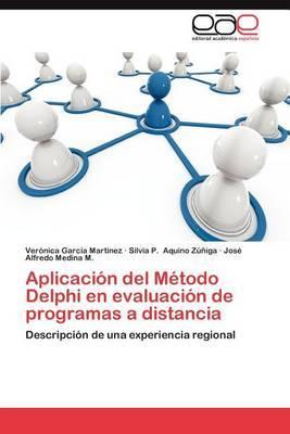 Aplicacion del Metodo Delphi En Evaluacion de Programas a Distancia