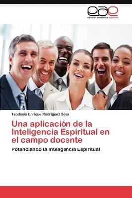 Una Aplicacion de La Inteligencia Espiritual En El Campo Docente