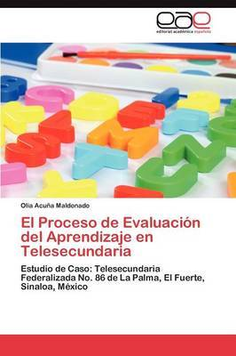 El Proceso de Evaluacion del Aprendizaje En Telesecundaria