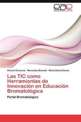 Las Tic Como Herramientas de Innovacion En Educacion Bromatologica