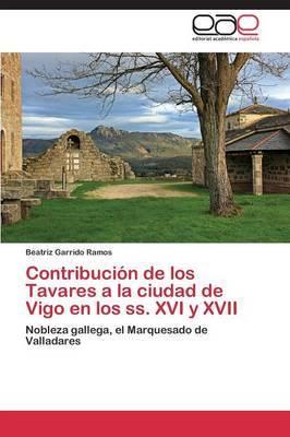 Contribucion de Los Tavares a la Ciudad de Vigo En Los SS