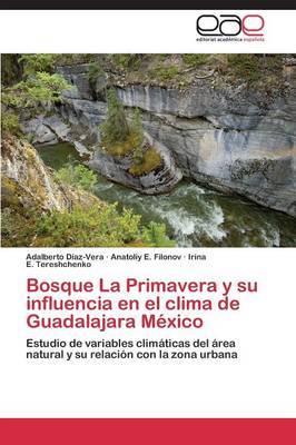 Bosque La Primavera y Su Influencia En El Clima de Guadalajara Mexico