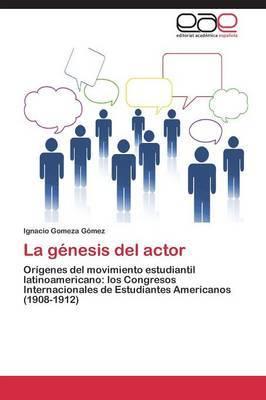 La Genesis del Actor