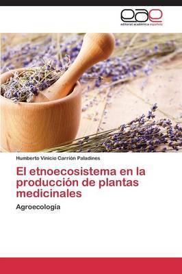 El Etnoecosistema En La Produccion de Plantas Medicinales