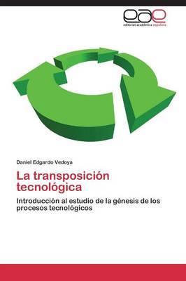 La Transposicion Tecnologica