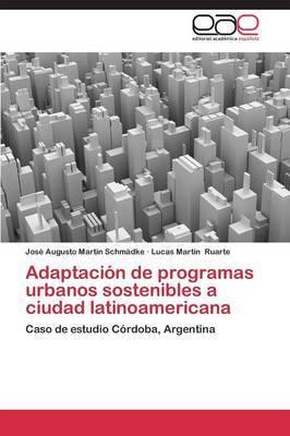Adaptacion de Programas Urbanos Sostenibles a Ciudad Latinoamericana