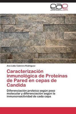 Caracterizacion Inmunologica de Proteinas de Pared En Cepas de Candida