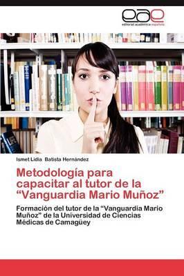 Metodologia Para Capacitar Al Tutor de La Vanguardia Mario Munoz
