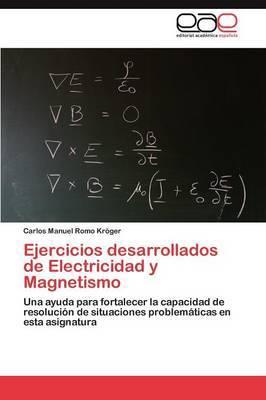 Ejercicios Desarrollados de Electricidad y Magnetismo