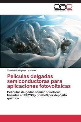 Peliculas Delgadas Semiconductoras Para Aplicaciones Fotovoltaicas