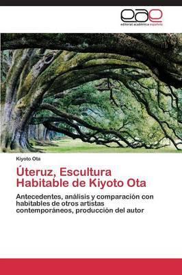 Uteruz, Escultura Habitable de Kiyoto Ota