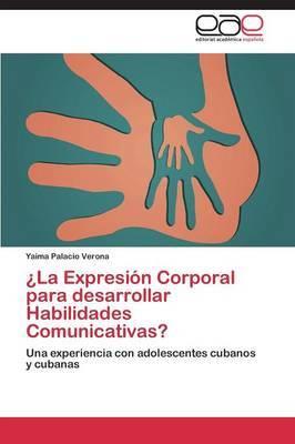 La Expresion Corporal Para Desarrollar Habilidades Comunicativas?