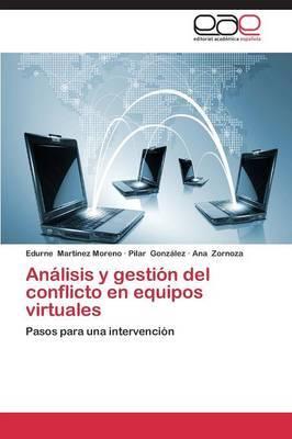 Analisis y Gestion del Conflicto En Equipos Virtuales