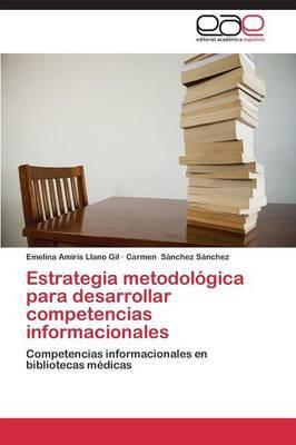 Estrategia Metodologica Para Desarrollar Competencias Informacionales