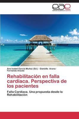 Rehabilitacion En Falla Cardiaca. Perspectiva de Los Pacientes