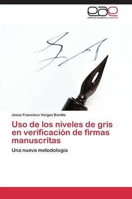 USO de Los Niveles de Gris En Verificacion de Firmas Manuscritas