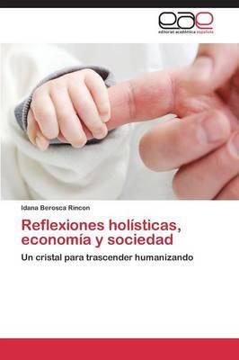 Reflexiones Holisticas, Economia y Sociedad