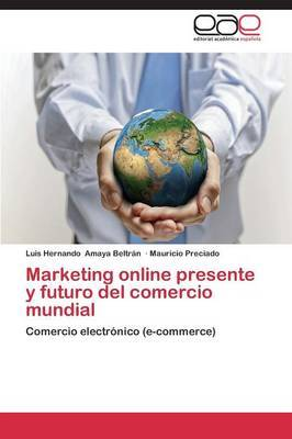Marketing Online Presente y Futuro del Comercio Mundial