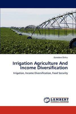 Irrigation Agriculture and Income Diversification