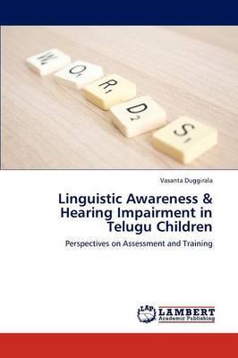 Linguistic Awareness & Hearing Impairment in Telugu Children