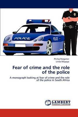Fear of Crime and the Role of the Police